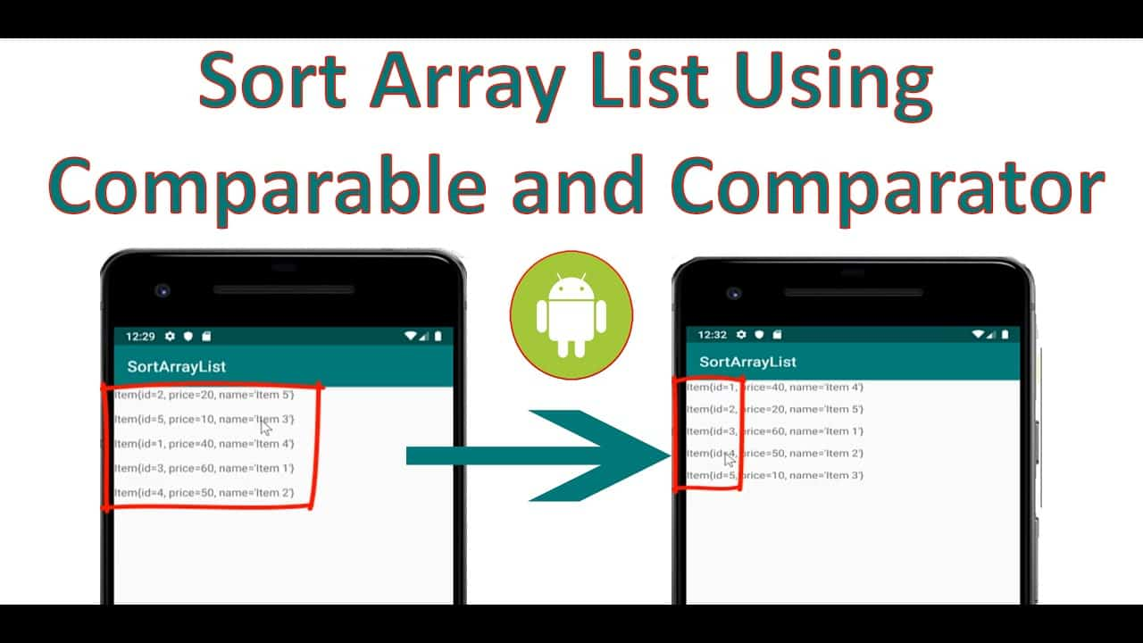 Android Studio: Sort Array Lists Using Comparable and Comparator interfaces