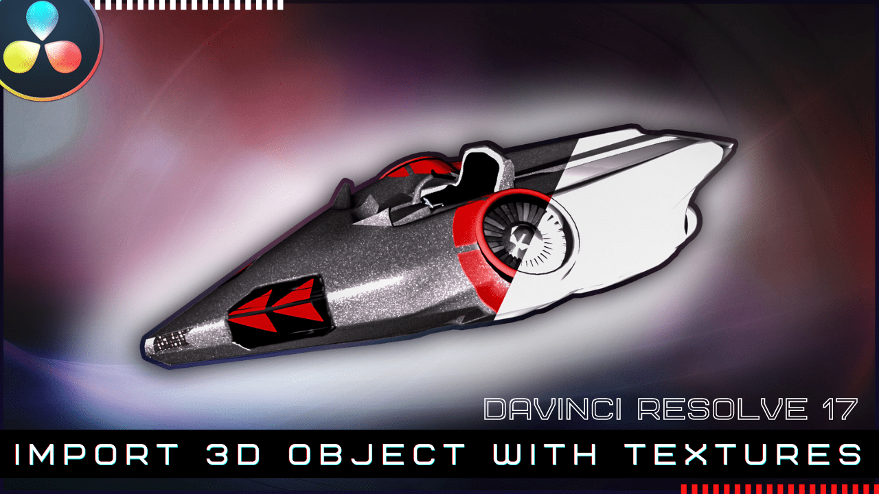 Import 3D Object with TEXTURES in Davinci Resolve 17
